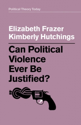 Can Political Violence Ever Be Justified? | Publications